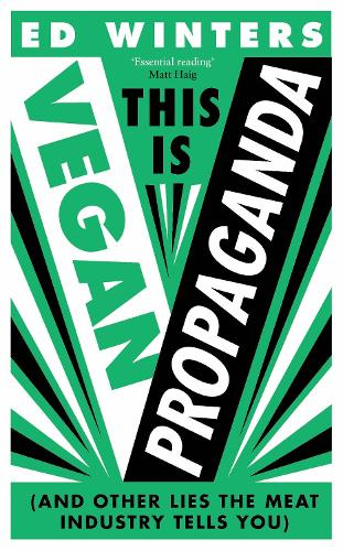 This Is Vegan Propaganda: (& Other Lies the Meat Industry Tells You) (Hardback)