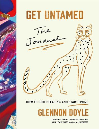Get Untamed: The Journal (How to Quit Pleasing and Start Living) (Hardback)