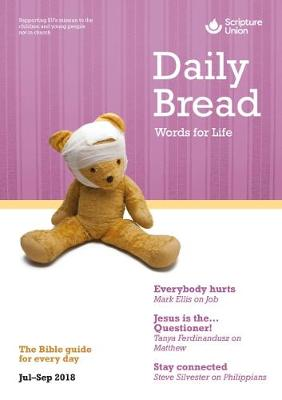 Daily Bread 2018: July - September: Words for Life - Bible Reading Guides (Paperback)