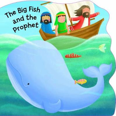 The Big Fish and the Prophet - Bobbly Bible Tales (Board book)