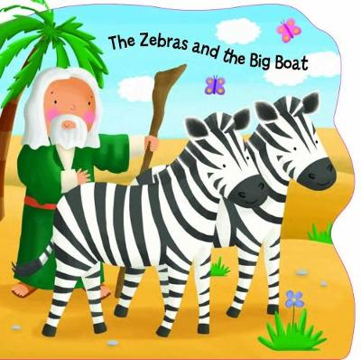 The Zebras and the Big Boat - Bobbly Bible Tales (Board book)