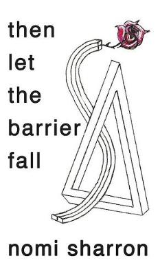 then let the barrier fall (Hardback)