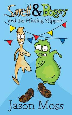 Smell & Bogey and the Missing Slippers (Paperback)