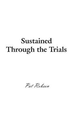 Sustained Through the Trials (Paperback)