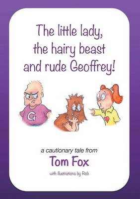 The little lady, the hairy beast and rude Geoffrey! (Paperback)