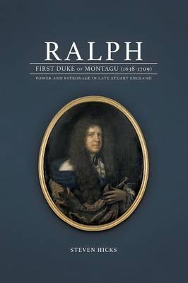 Ralph, 1st Duke of Montagu (1638-1709) (Paperback)