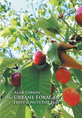 the Urbane Forager: Fruit & Nuts For Free (Paperback)