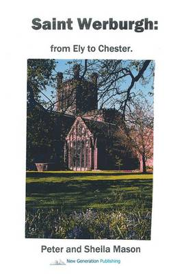 Saint Werburgh: from Ely to Chester (Paperback)
