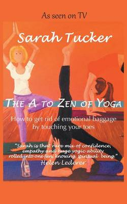 The A to Zen of Yoga (Paperback)