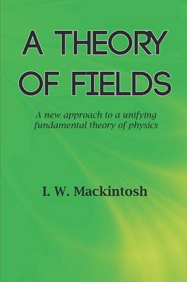 A Theory of Fields (Paperback)