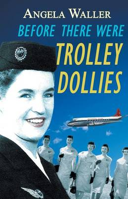 Before There Were Trolley Dollies (Paperback)