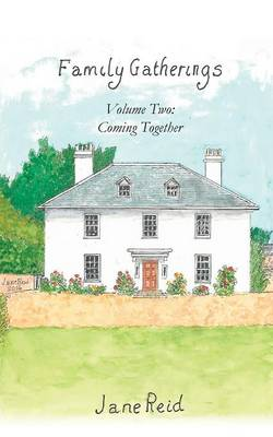 Family Gatherings: Volume Two - Coming Together (Paperback)