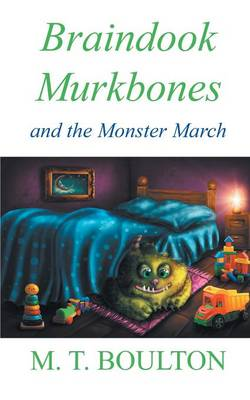 Braindook Murkbones and the Monster March (Paperback)