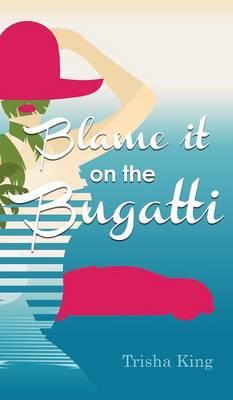 Blame it on the Bugatti (Hardback)