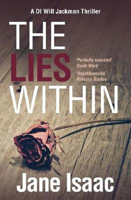 DI Will Jackman 3: The Lies Within. Shocking. Page-Turning. Crime Thriller with DI Will Jackman - The DI Will Jackman series 3 (Paperback)