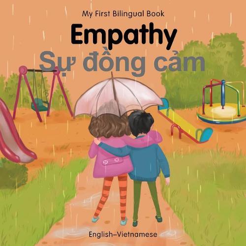 My First Bilingual Book-Empathy (English-Vietnamese) - My First Bilingual Book (Board book)