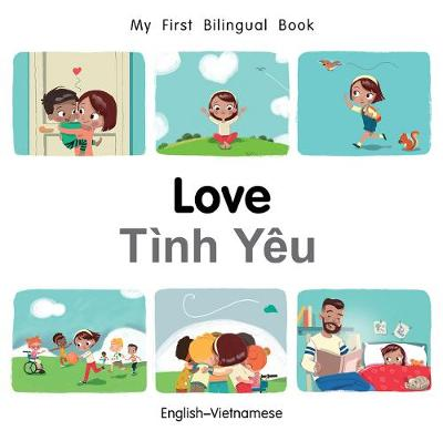 My First Bilingual Book-Love (English-Vietnamese) - My First Bilingual Book (Board book)