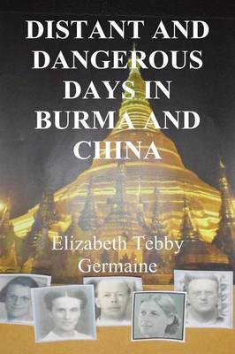Distant and Dangerous Days in Burma and China Third Edition (Paperback)