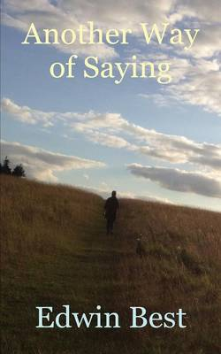 Another Way of Saying (Paperback)