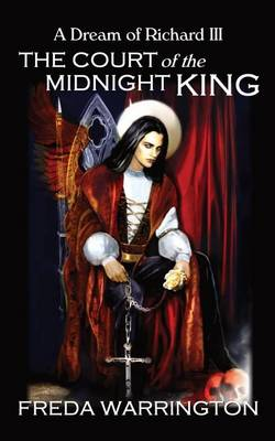 The Court of the Midnight King - A Dream of Richard III (Paperback)