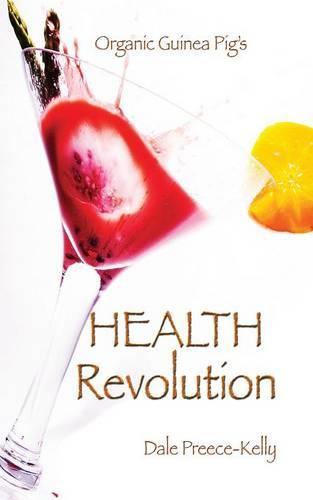 Organic Guinea Pig's Health Revolution (Paperback)
