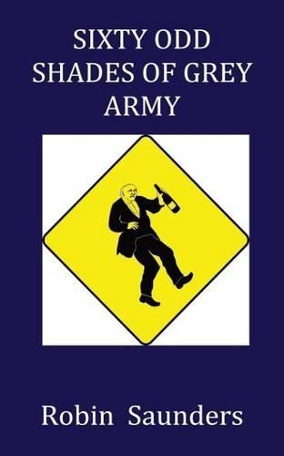 Sixty Odd Shades of Grey Army (Paperback)