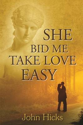 She Bid Me Take Love Easy (Paperback)
