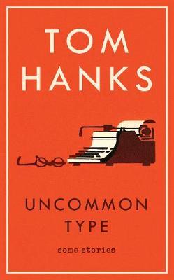 Uncommon Type: Some Stories (Hardback)