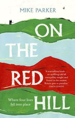 On the Red Hill: Where Four Lives Fell Into Place (Hardback)
