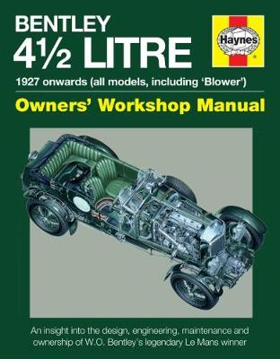 4.5-Litre Bentley Owners' Workshop Manual: 1927 onwards (all models) (Hardback)