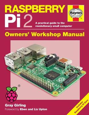 Raspberry Pi 2 Manual: A practical guide to the revolutionary small computer (Hardback)