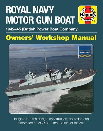 Motor Gun Boat Manual: MGB 81 (British Power Boats) 1942-45 (Hardback)