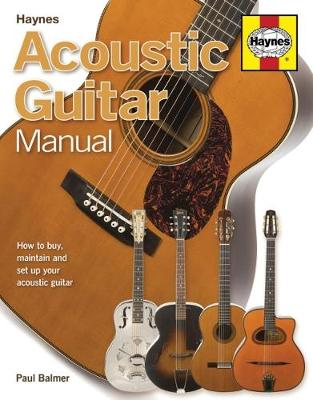 Acoustic Guitar Manual: How to buy, maintain and set up your acoustic guitar (Paperback)