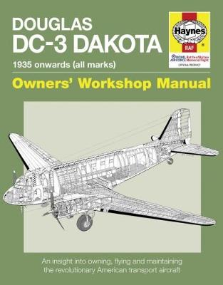 Douglas DC-3 Dakota 1935 Onwards: Owners Workshop Manual (Paperback)