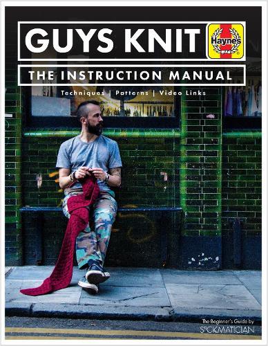 GUYS KNIT: The Instruction Manual - Haynes Manuals (Hardback)