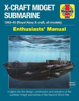 X-Craft Midget Submarine Enthusiasts' Manual (Hardback)