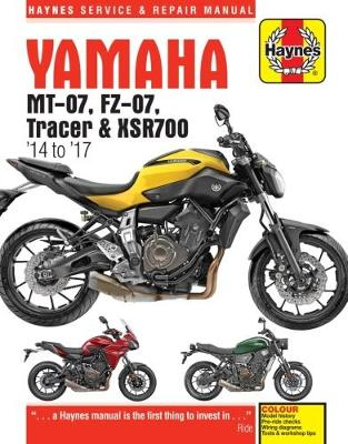 Yamaha MT-07 (Fz-07), Tracer & XSR700 Service and Repair Manual: (2014 - 2017) - Superbike Service and Repair Manual (Paperback)
