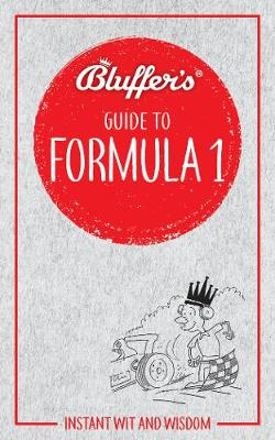 Bluffer's Guide to Formula 1: Instant wit and wisdom (Paperback)