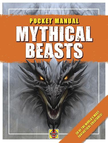 Mythical Beasts: 30 of the world's most fantastical creatures! - Pocket Manuals (Paperback)