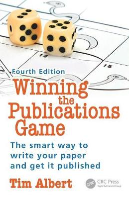Winning the Publications Game: The smart way to write your paper and get it published, Fourth Edition (Paperback)