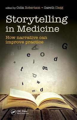 Storytelling in Medicine: How Narrative can Improve Practice (Paperback)