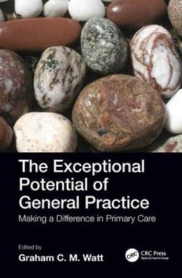 The Exceptional Potential of General Practice: Making a Difference in Primary Care (Paperback)