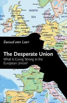 The Desperate Union: What Is Going Wrong in the European Union? (Paperback)