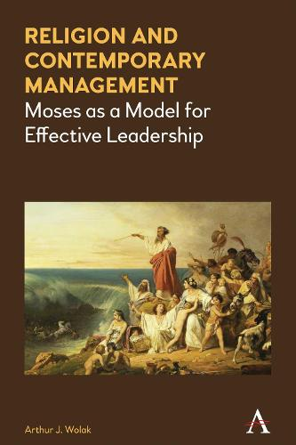 Religion and Contemporary Management: Moses as a Model for Effective Leadership (Paperback)