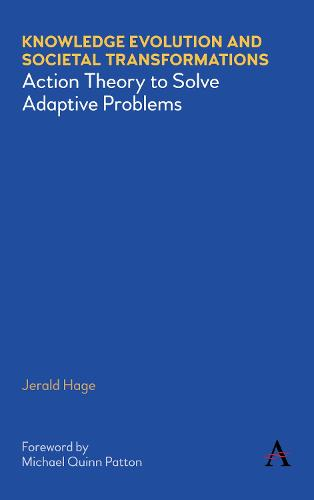 Knowledge Evolution and Societal Transformations: Action Theory to Solve Adaptive Problems (Hardback)