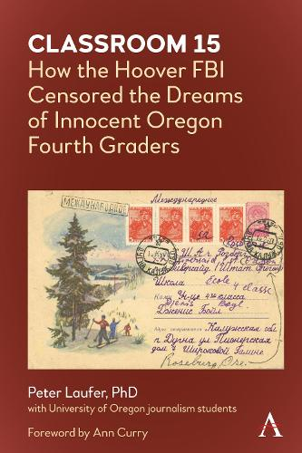 Classroom 15: How the Hoover FBI Censored the Dreams of Innocent Oregon Fourth Graders (Hardback)