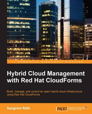Hybrid Cloud Management with Red Hat CloudForms (Paperback)