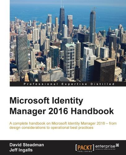 Microsoft Identity Manager 2016 Handbook (Paperback)
