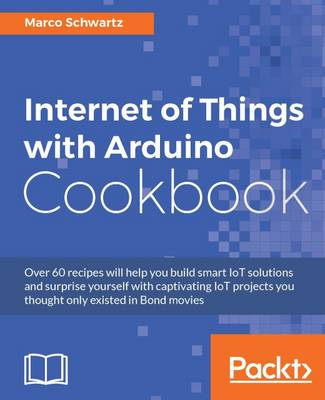 Internet of Things with Arduino Cookbook (Paperback)