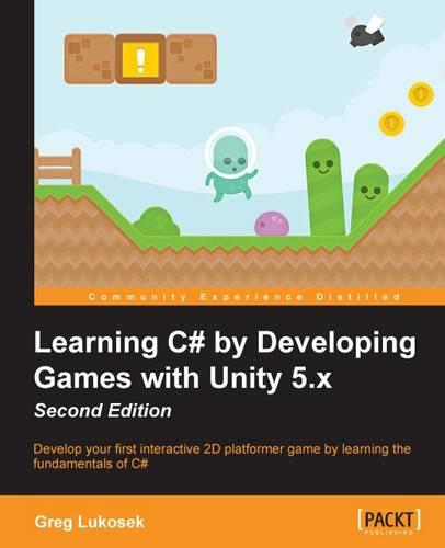 Learning C# by Developing Games with Unity 5.x - (Paperback)